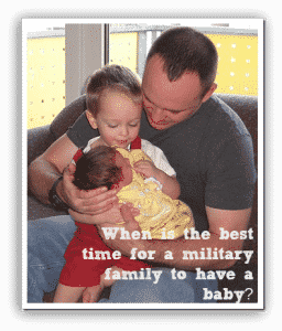 The Best Time for a Military Family to Have a Baby