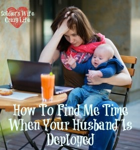 How To Find Me Time When Your Husband Is Deployed