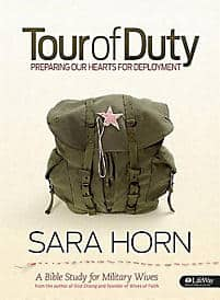 Tour of Duty Preparing Our Hearts for Deployment by Sara Horn
