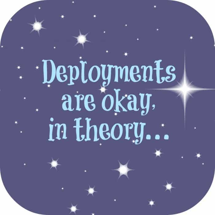 Deployments are okay, in theory