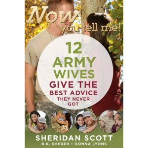 Now You Tell Me! 12 Army Wives Give the Best Advice They Never Got: Making a Living, Making a Life Book Review