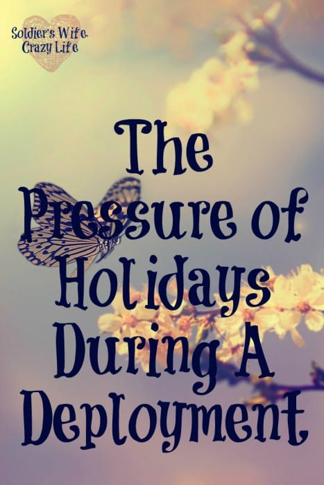 The Pressure of Holidays During A Deployment