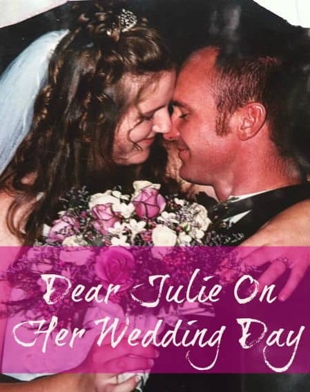 Dear Julie On Her Wedding Day