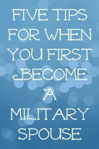 Five Tips for When You First Become A Military Spouse