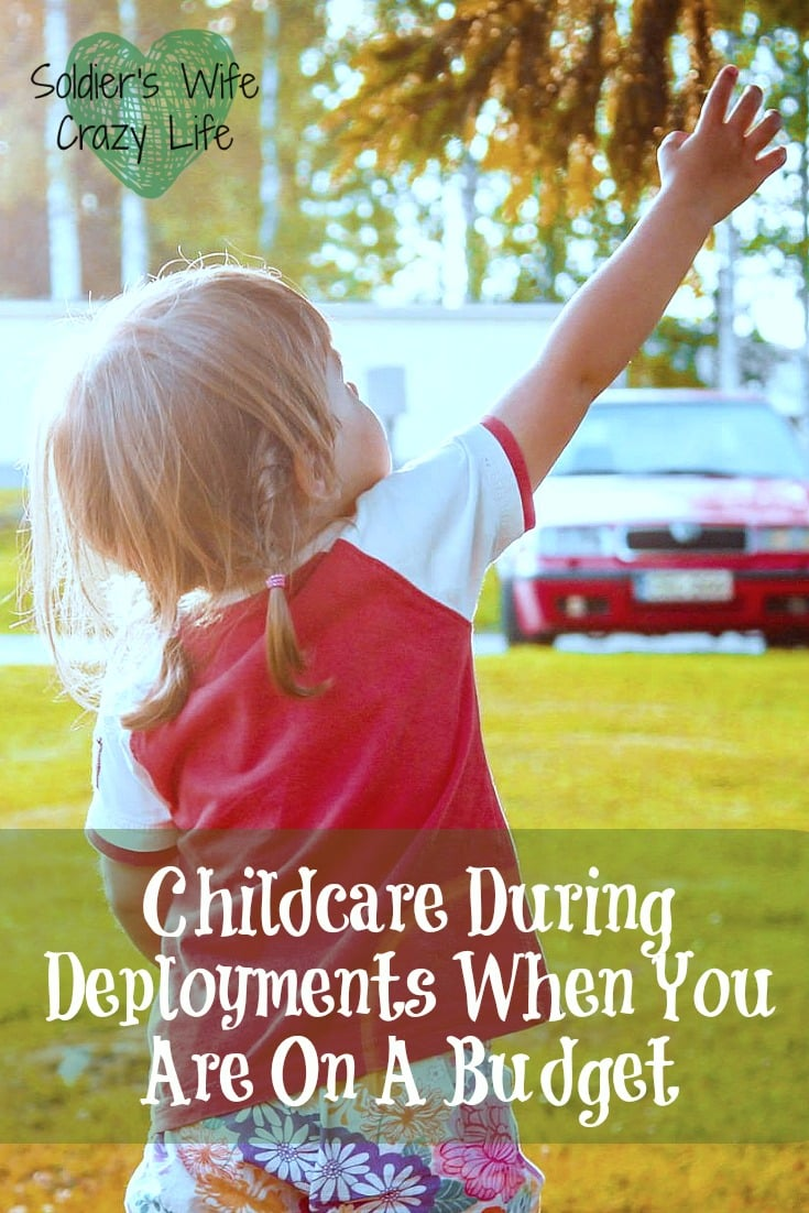 Childcare During Deployments When You Are On A Budget
