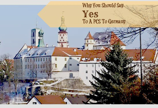 You should PCS to Germany