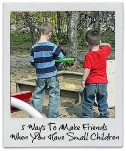 5 Ways To Make Friends When You Have Small Children