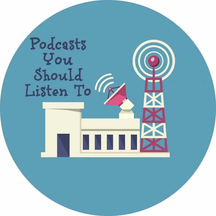 Podcasts You Should Listen To