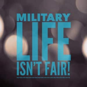 The Unfairness of Military Life and How to Deal With It