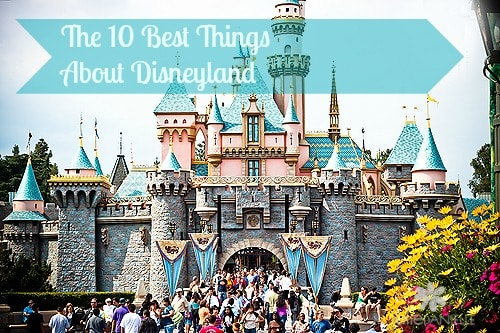 The 10 Best Things About Disneyland