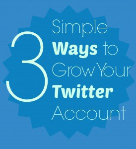 Three Simple Ways to Grow Your Twitter Account