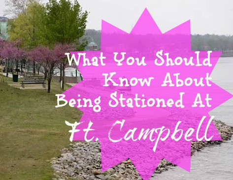 What You Should Know About Being Stationed At Ft. Campbell