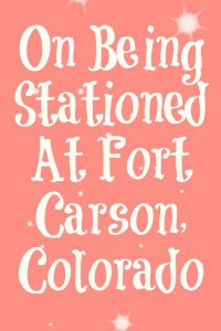 On Being Stationed At Fort Carson