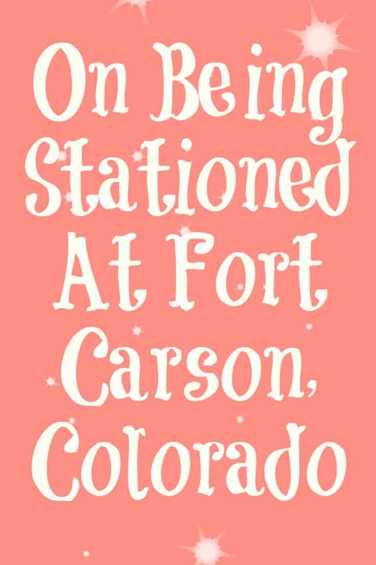 On Being Stationed At Fort Carson, Colorado