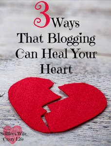 The 3 Ways That Blogging Can Heal Your Heart