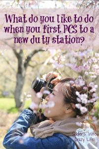 What You Should Do When You First PCS To A New Duty Station
