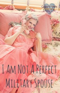 I Am Not A Perfect Military Spouse