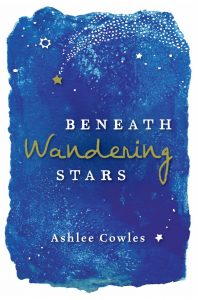 Beneath Wandering Stars by Ashlee Cowles With a Book Giveaway