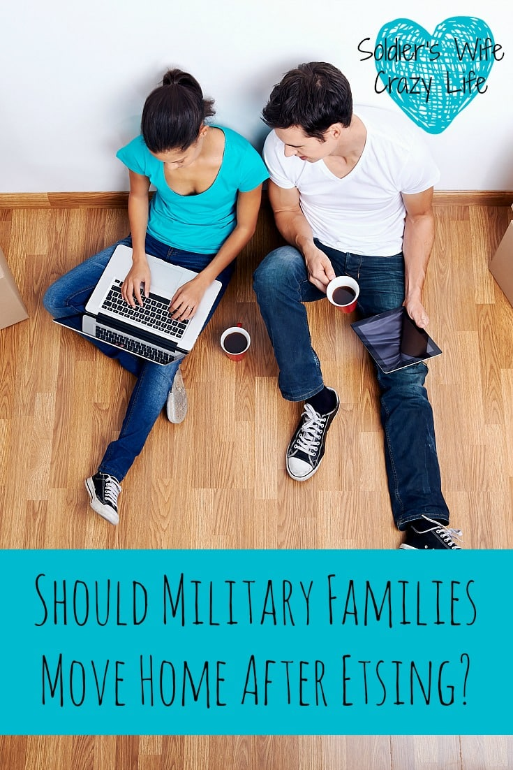Should Military Families Move Home After Etsing?