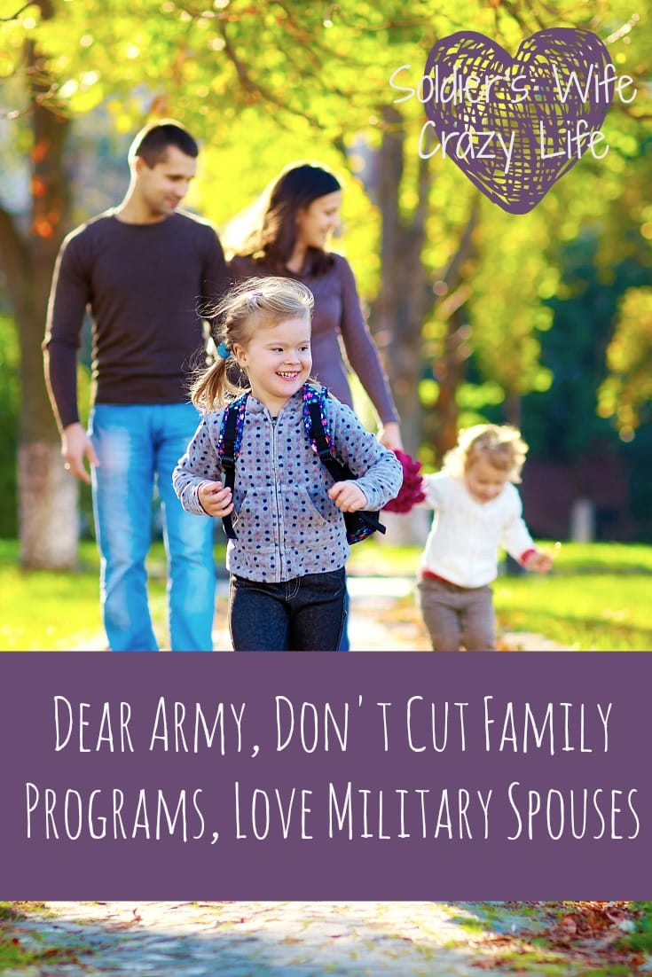 Dear Army, Don't Cut Family Programs, Love Military Spouses