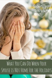 What You Can Do When Your Spouse is Not Home For the Holidays