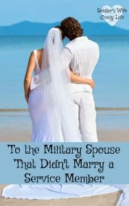 To the Military Spouse That Didn't Marry a Service Member