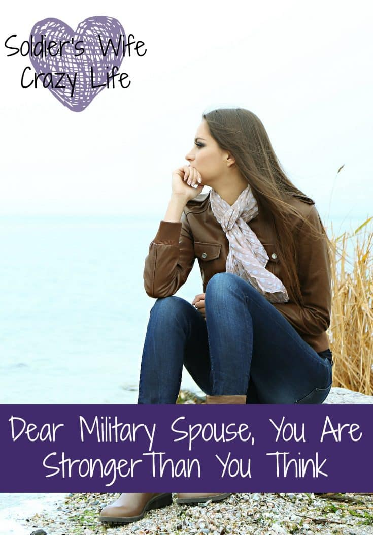 Dear Military Spouse, You Are Stronger Than You Think