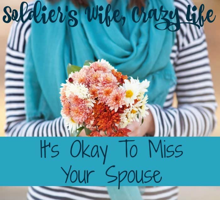 It's okay to miss your spouse