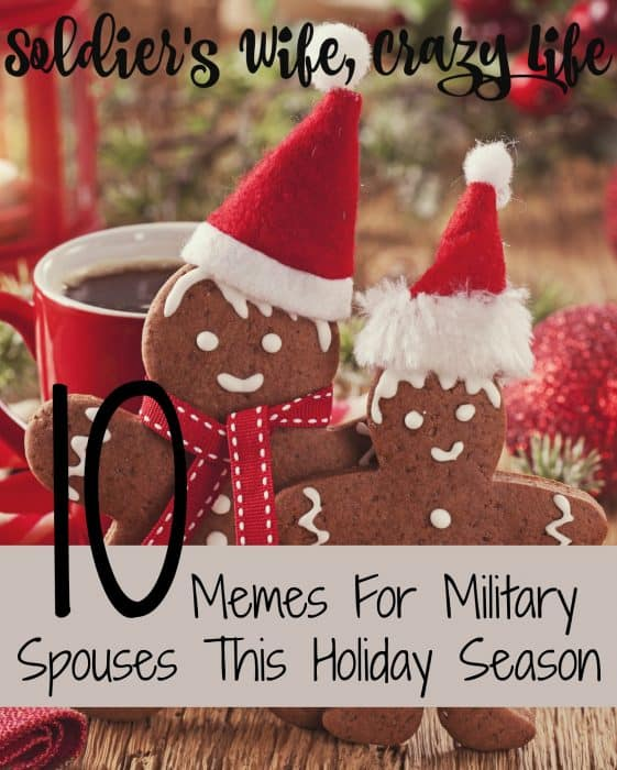 10 Memes For Military Spouses This Holiday Season