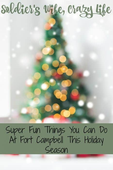 Super Fun Things You Can Do At Fort Campbell This Holiday Season