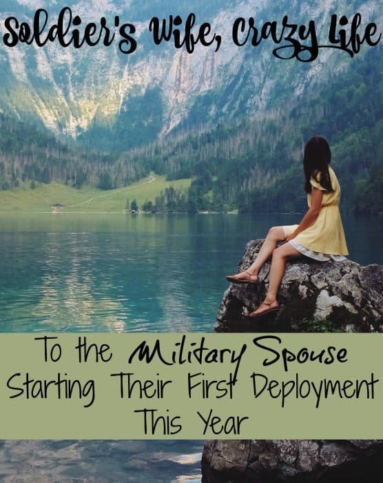 To the Military Spouse Starting Their First Deployment This Year