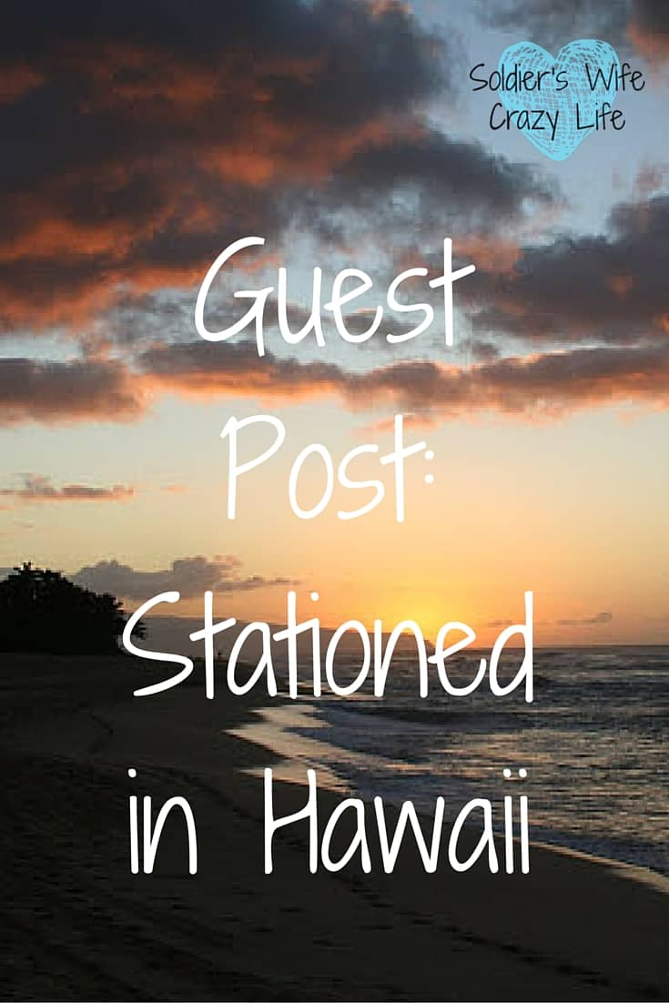 Guest Post: Stationed in Hawaii