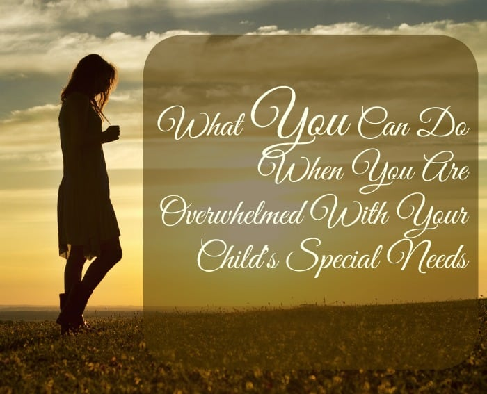 What You Can Do When You Are Overwhelmed With Your Child's Special Needs