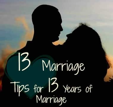 13 Marriage Tips for 13 Years of Marriage