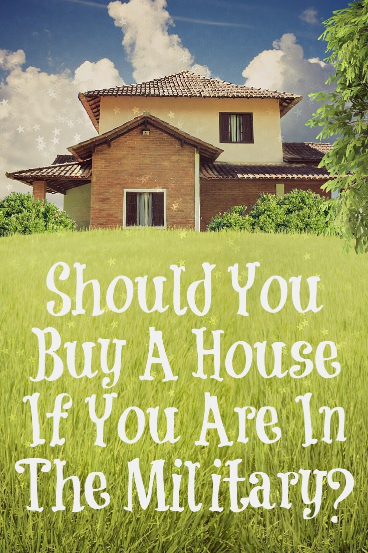 Should You Buy A House If You Are In The Military?