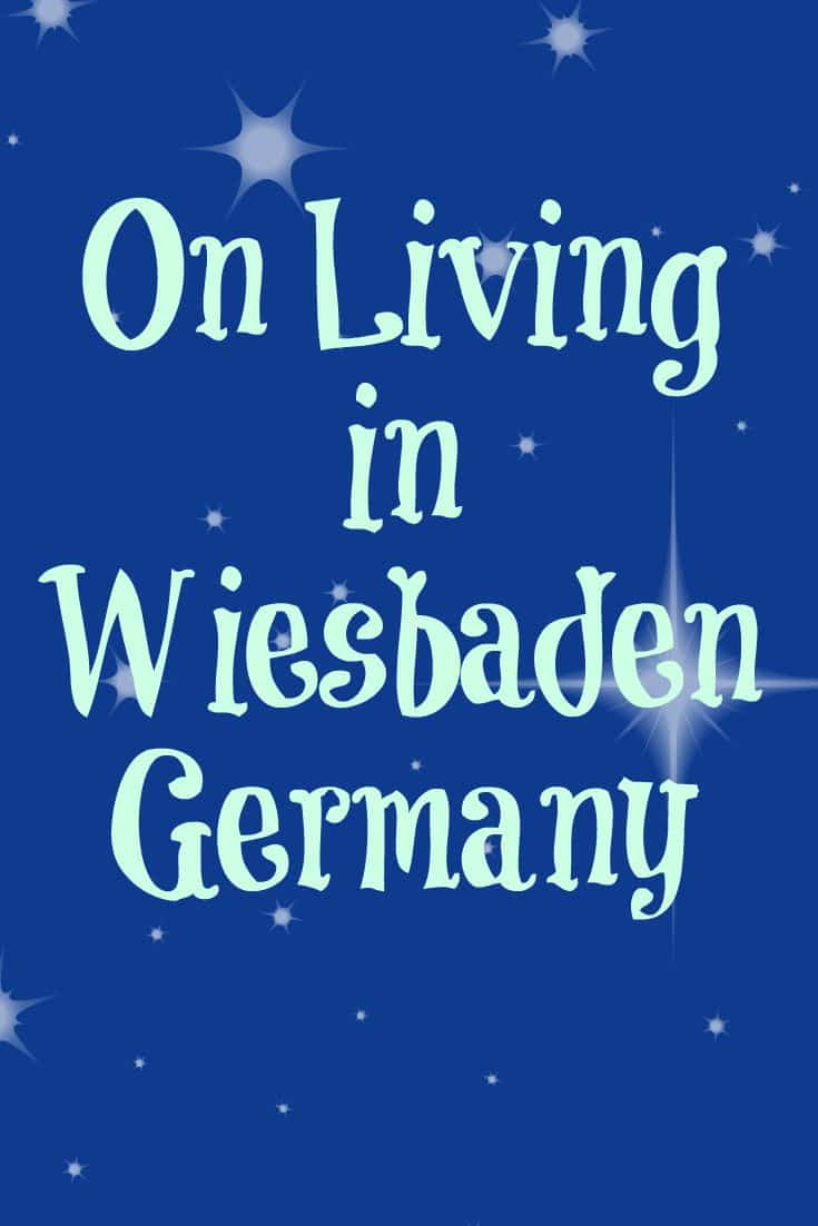 On Living in Wiesbaden, Germany