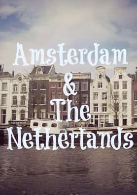 Amsterdam & The Netherlands