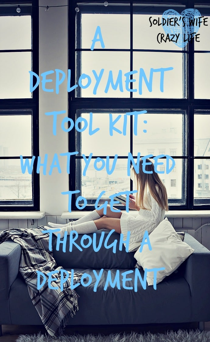 A Deployment Tool Kit: What You Need To Get Through A Deployment