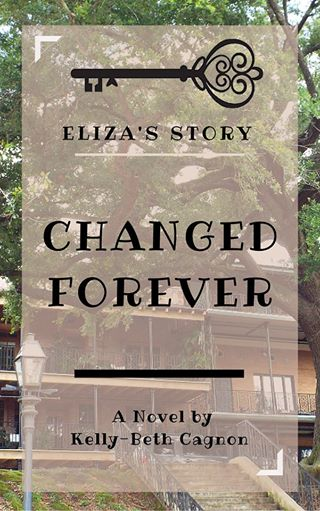 Changed Forever: Eliza's Story Hercules Series Book 1 by Kelly-Beth Cagnon