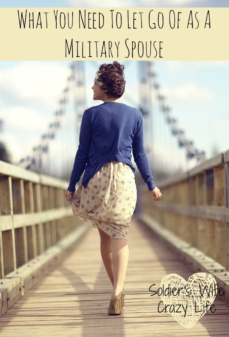 What You Need To Let Go Of As A Military Spouse