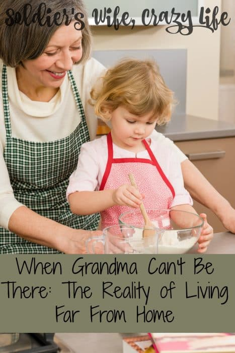 When Grandma Can't Be There: The Reality of Living Far From Home