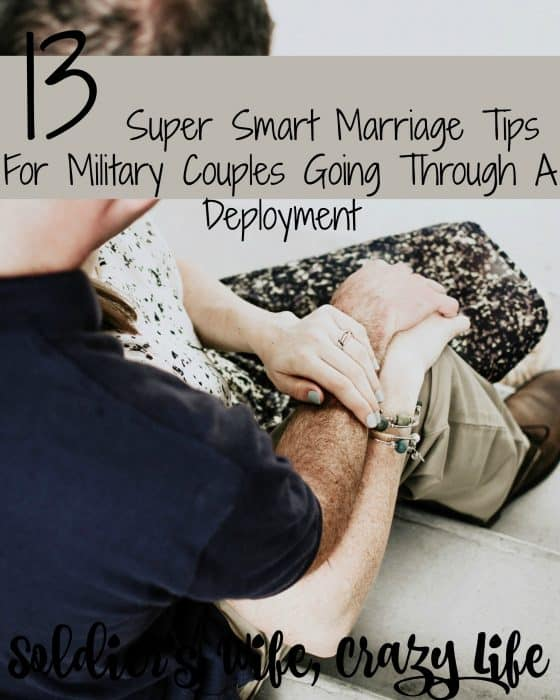13 Super Smart Marriage Tips For Military Couples Going Through A Deployment