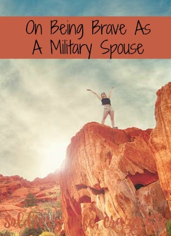 On Being brave as a military spouse