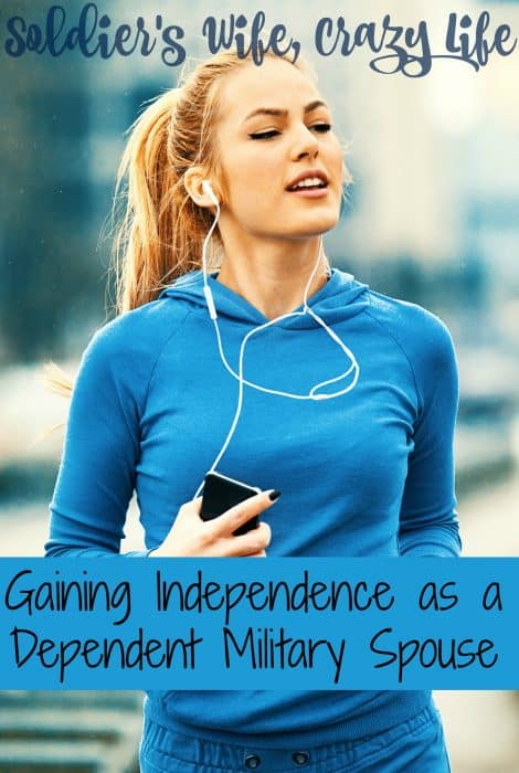 Gaining Independence as a Dependent Military Spouse