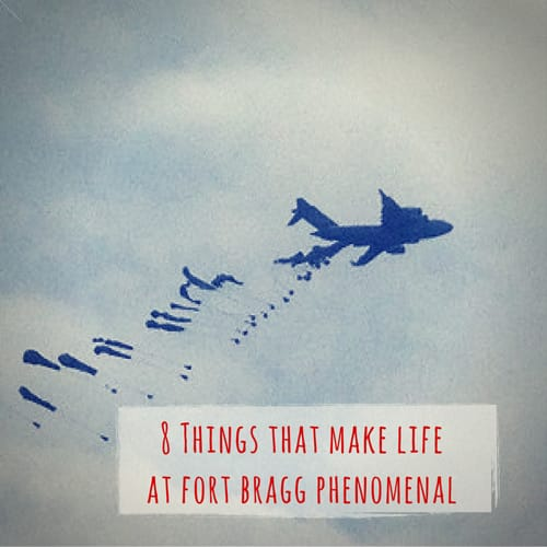 8 Things that Make Life at Fort Bragg Phenomenal