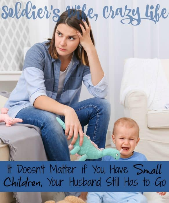 It Doesn't Matter if You Have Small Children, Your Husband Still Has to Go