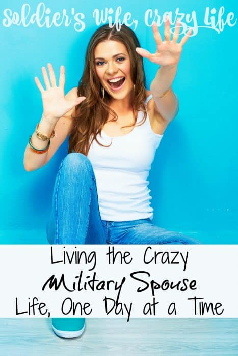 Living the Crazy Military Spouse Life, One Day at a Time