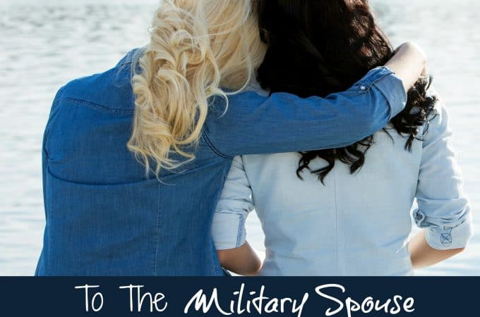 To The Military Spouse Who Needs To Know They Are Not The Only Ones