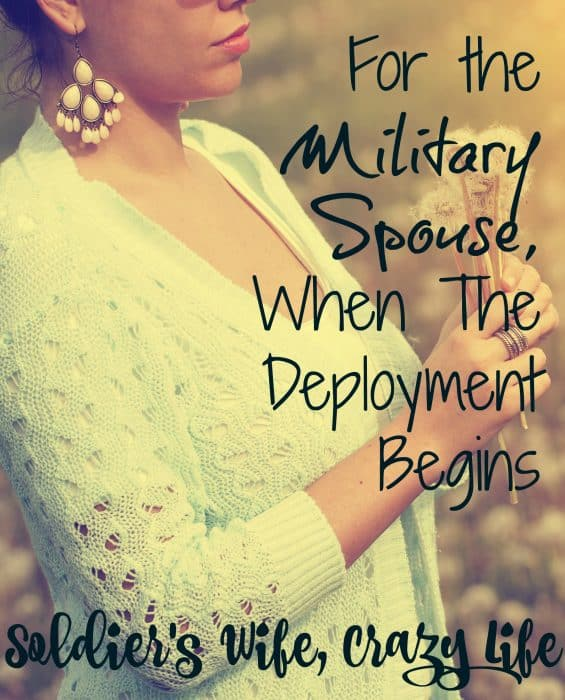 For the Military Spouse, When The Deployment Begins